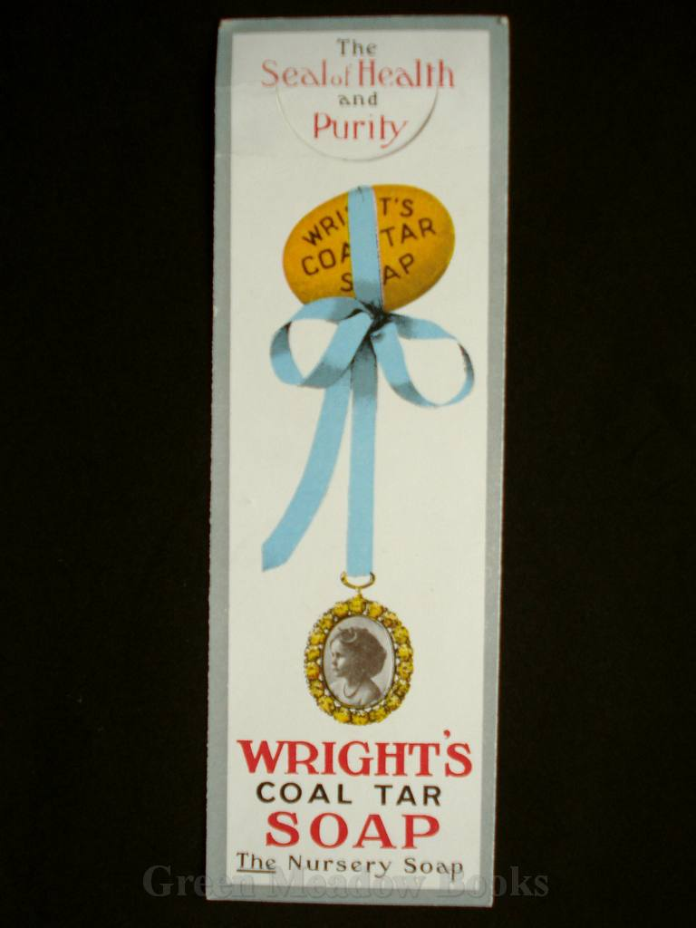 Image for BOOKMARK WRIGHT'S COAL TAR SOAP    THE Nursery Soap!  The Seal of Health and Purity