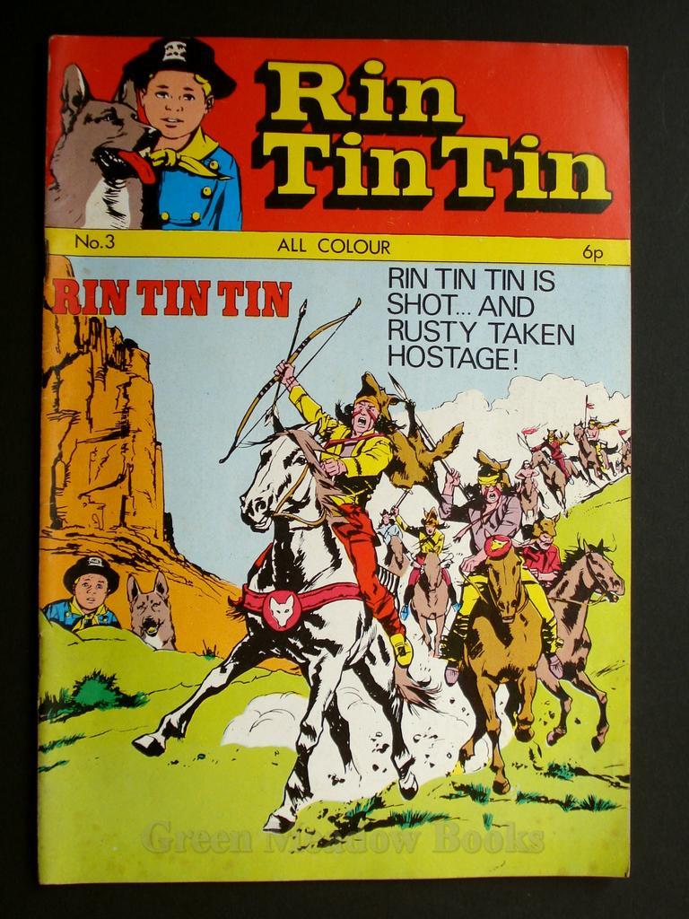 RIN-TIN-TIN No 3 RIN-TIN-TIN IS SHOT AND RUSTY TAKEN HOSTAGE!