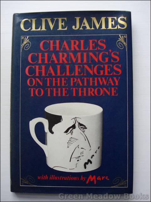 Image for CHARLES CHARMING'S CHALLENGES ON THE PATHWAY TO THE THRONE A Royal Poem in Rhyming Couplets. Illustrated by Marc.