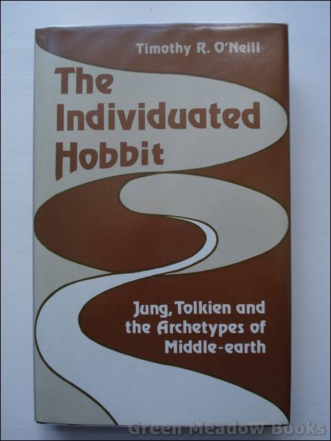 Image for THE INDIVIDUATED HOBBIT Jung, Tolkien and the Archetypes of Middle-Earth.