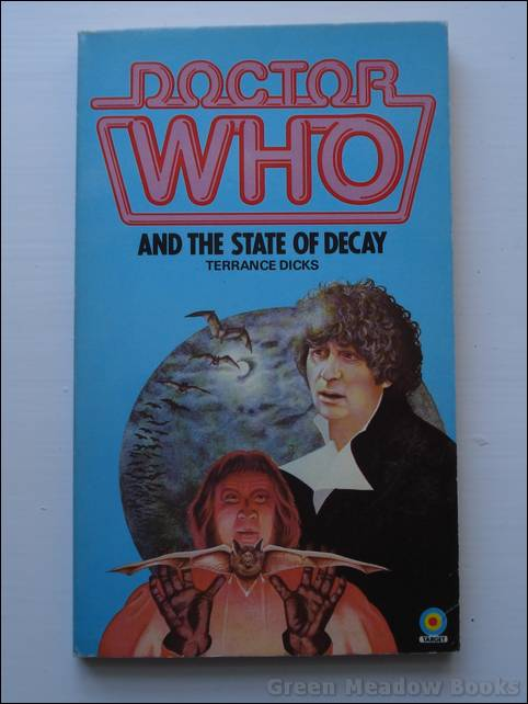 Image for DOCTOR WHO AND THE STATE OF DECAY   Cover picture of TOM BAKER.