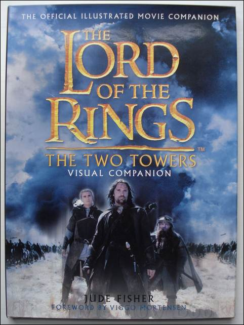 Image for THE LORD OF THE RINGS - THE TWO TOWERS VISUAL COMPANION   FOREWORD by VIGGO MORTENSEN
