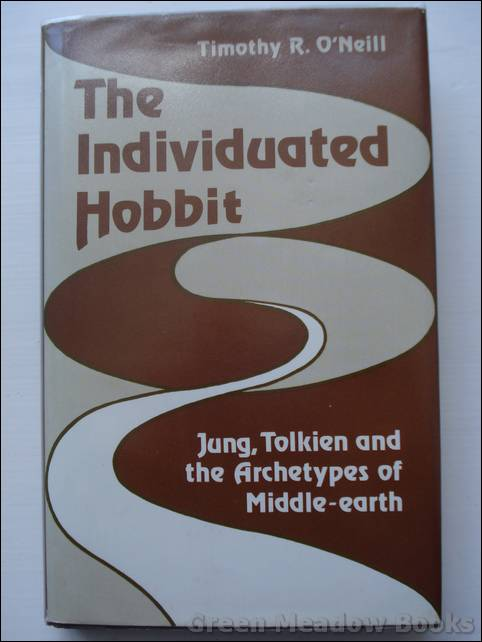 Image for THE INDIVIDUATED HOBBIT    JUNG, TOLKIEN AND THE ARCHETYPES OF MIDDLE-EARTH